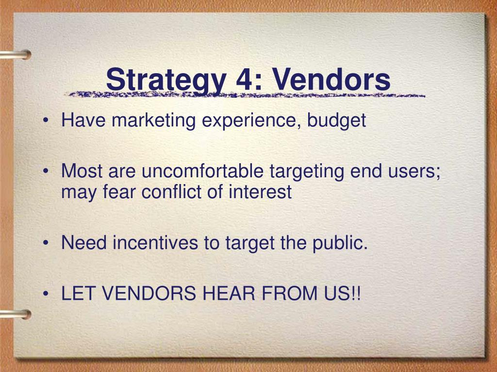 Strategy 4: Vendors