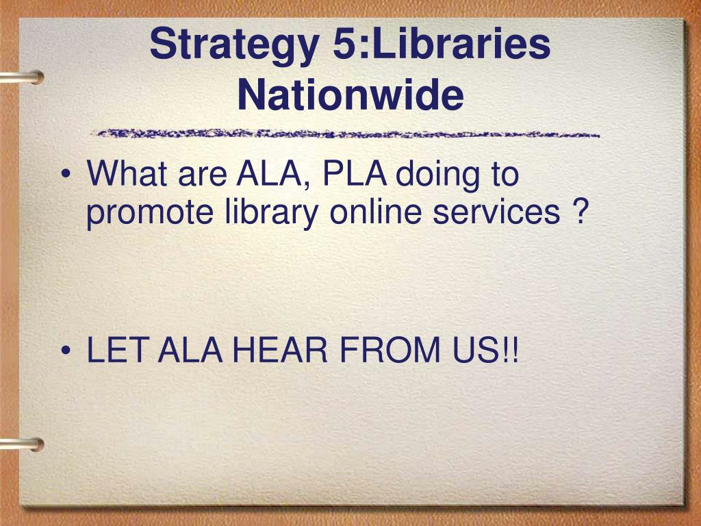 Strategy 5:Libraries Nationwide