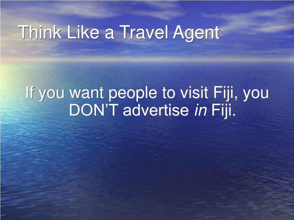 Think Like a Travel Agent