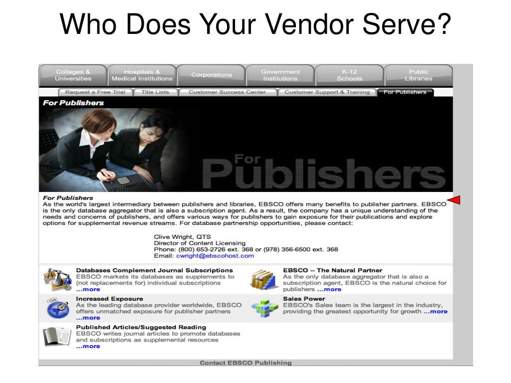Who Does Your Vendor Serve?