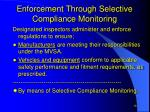 enforcement through selective compliance monitoring