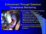 enforcement through selective compliance monitoring17