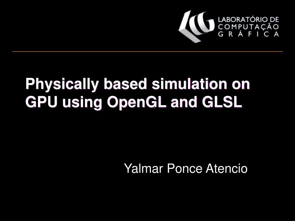 physically based simulation on gpu using opengl and glsl l.