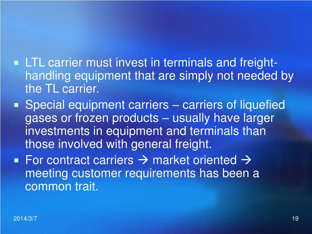 LTL carrier must invest in terminals and freight-handling equipment that are simply not needed by the TL carrier.