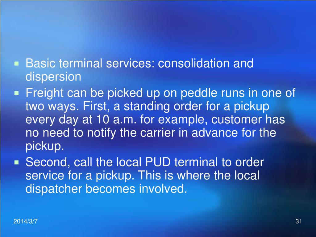Basic terminal services: consolidation and dispersion