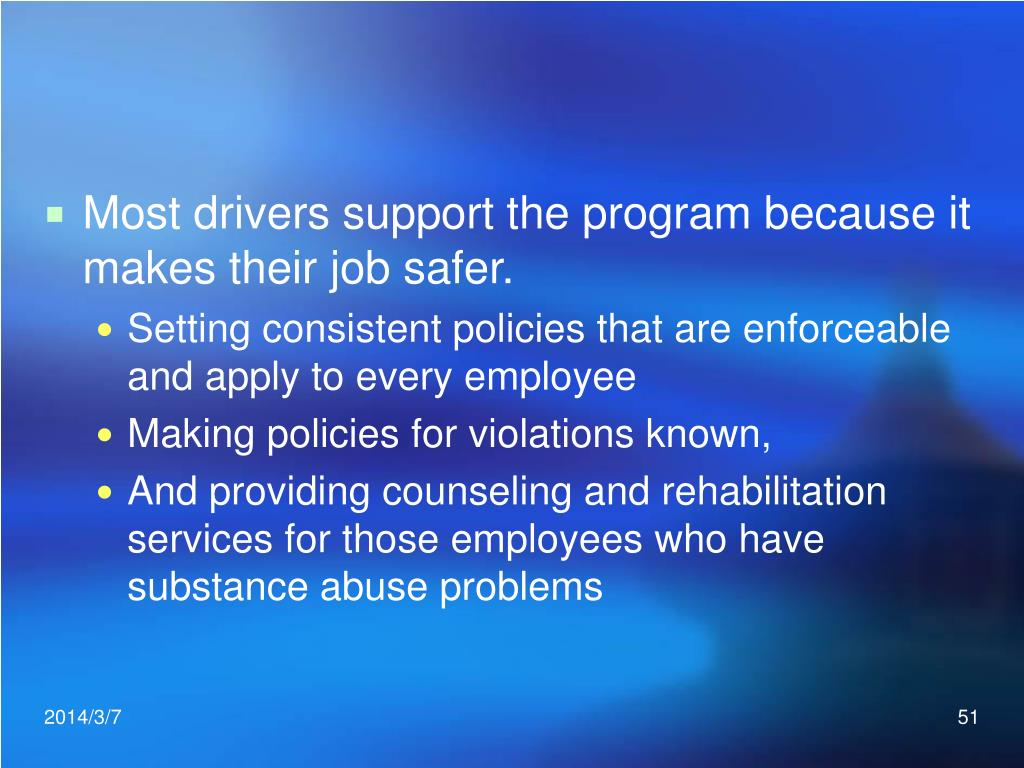 Most drivers support the program because it makes their job safer.
