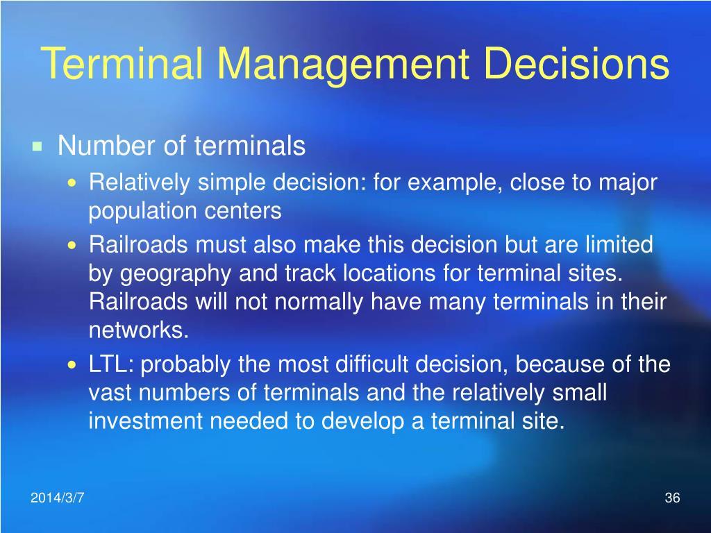 Terminal Management Decisions