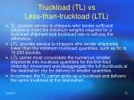 truckload tl vs less than truckload ltl