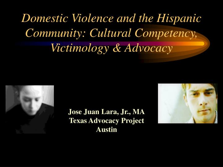 domestic violence and the hispanic community cultural competency victimology advocacy n.