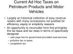 current ad hoc taxes on petroleum products and motor vehicles