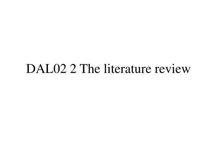dal02 2 the literature review n.