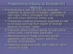 progression of industry as development matures
