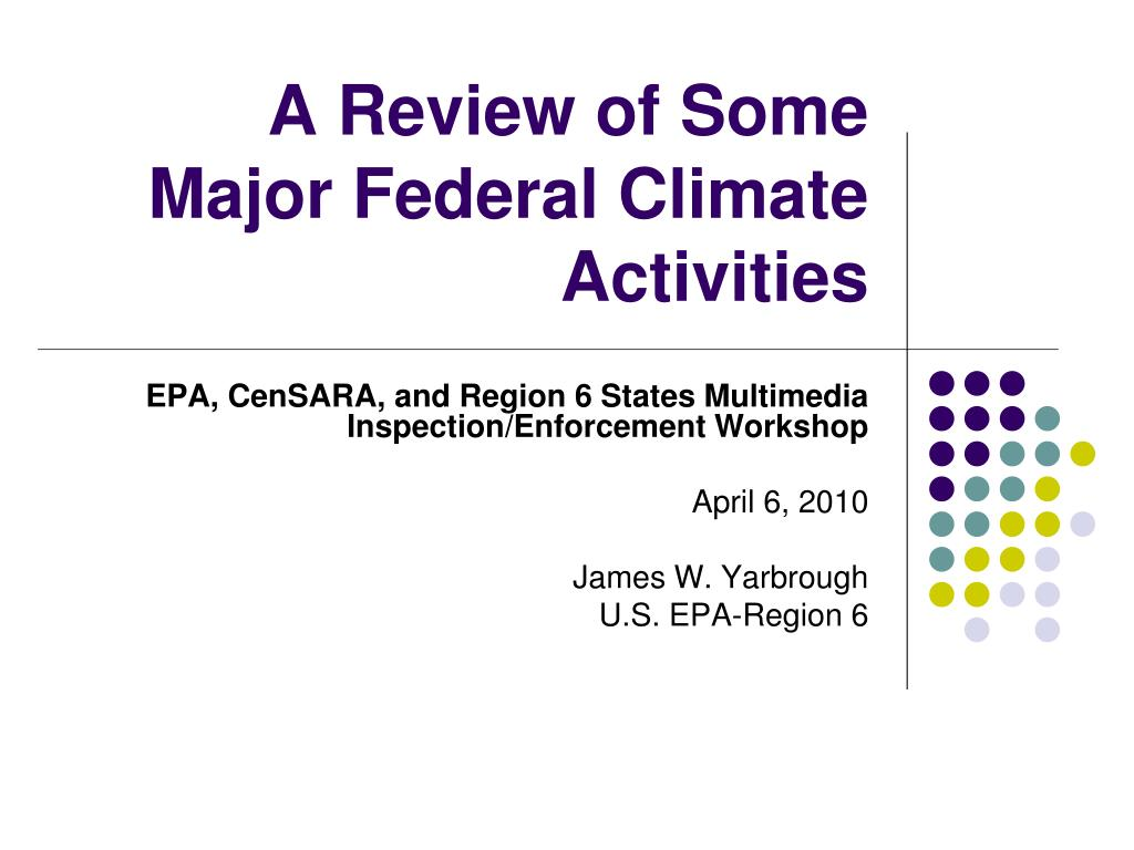 a review of some major federal climate activities l.