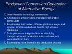 production conversion generation of alternative energy