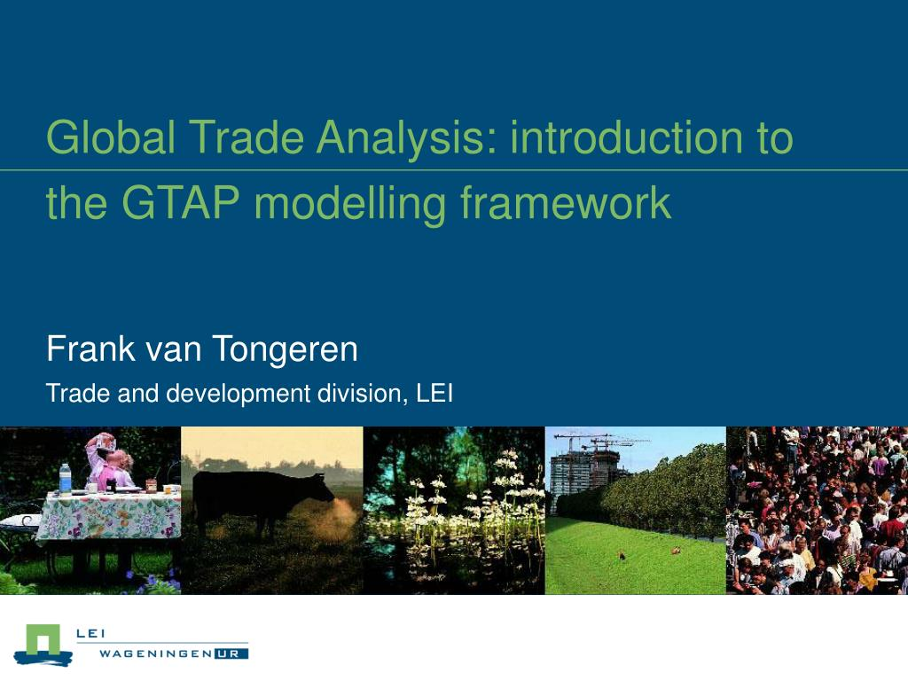 global trade analysis introduction to the gtap modelling framework l.