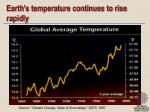 earth s temperature continues to rise rapidly