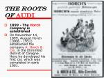 the roots of audi