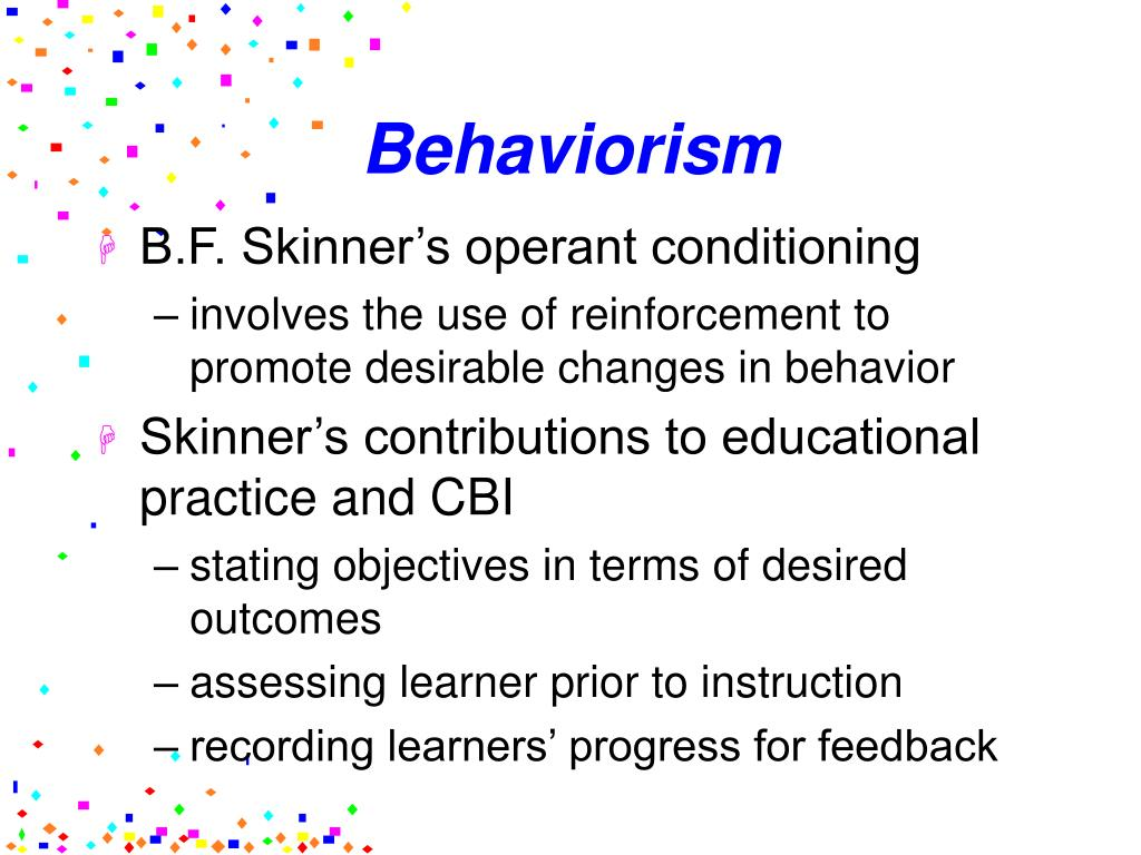 a critical assessment of operant behaviourism and selection by consequences by b f skinner And pictures about learning theory at encyclopediacom make research projects and operant conditioning and reinforcement b f skinner, b f.
