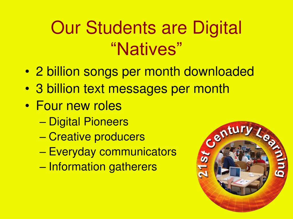 """Our Students are Digital """"Natives"""""""