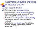 automatic linguistic indexing of pictures alip
