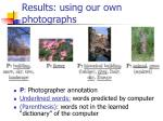 results using our own photographs