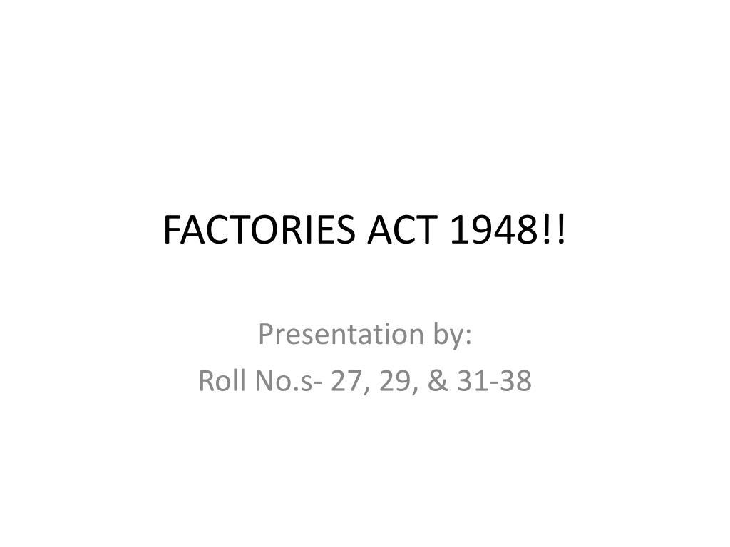 FACTORIES ACT 1948!!