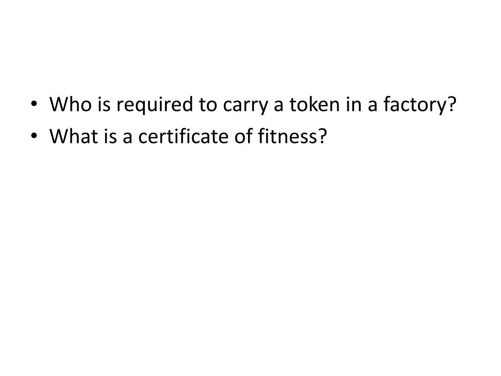 Who is required to carry a token in a factory?