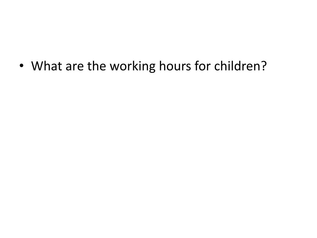 What are the working hours for children?