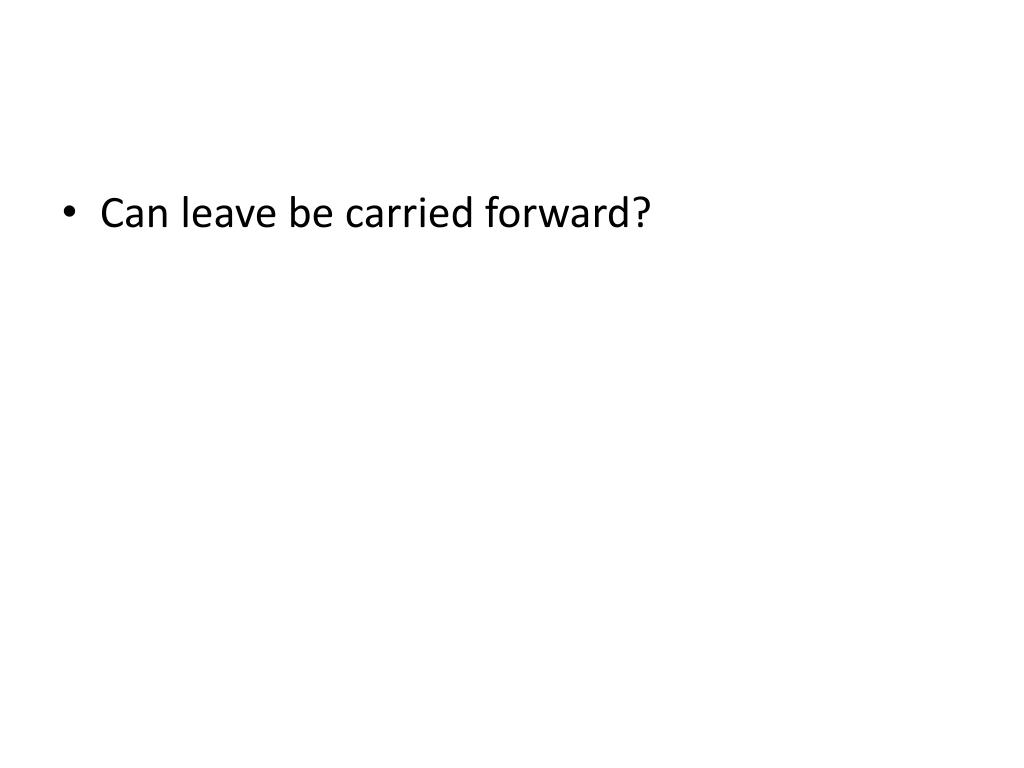 Can leave be carried forward?