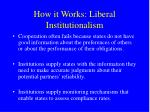 how it works liberal institutionalism