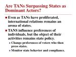 are tans surpassing states as dominant actors