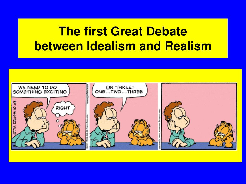 the first great debate between idealism and realism l.