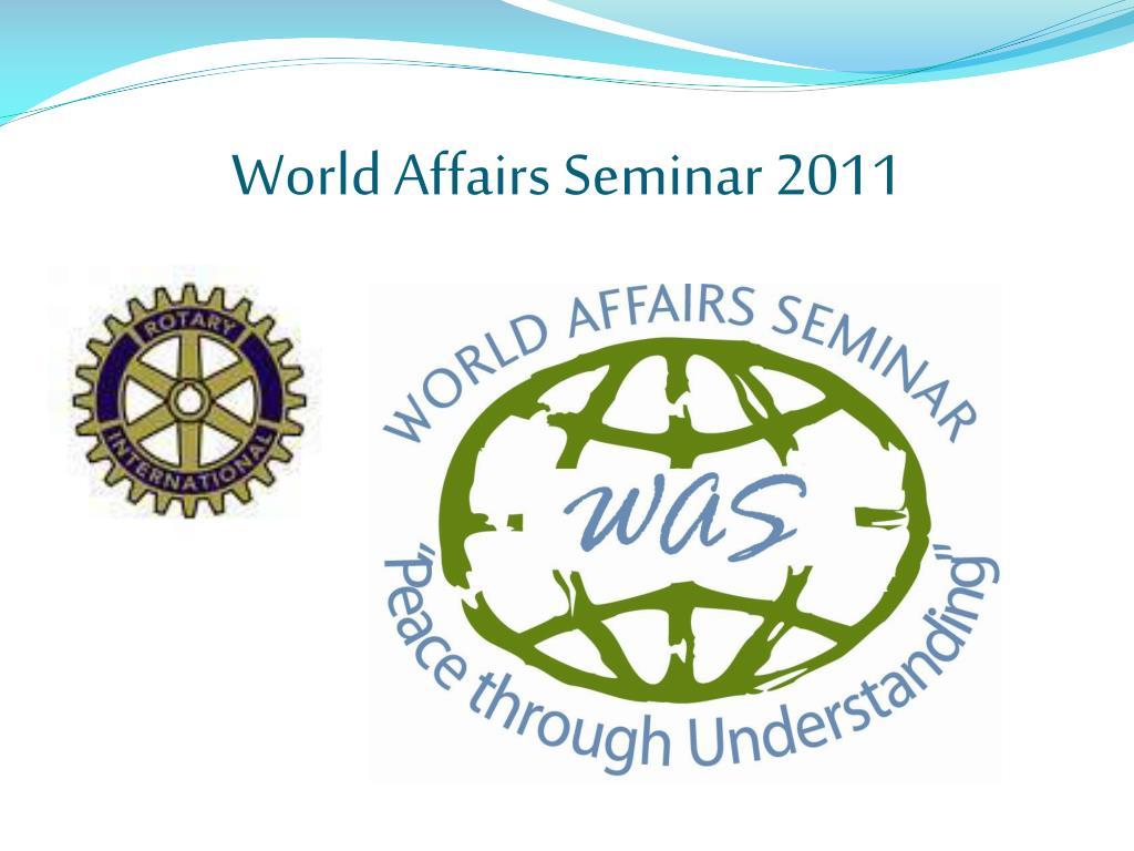 world affairs seminar 2011 l.