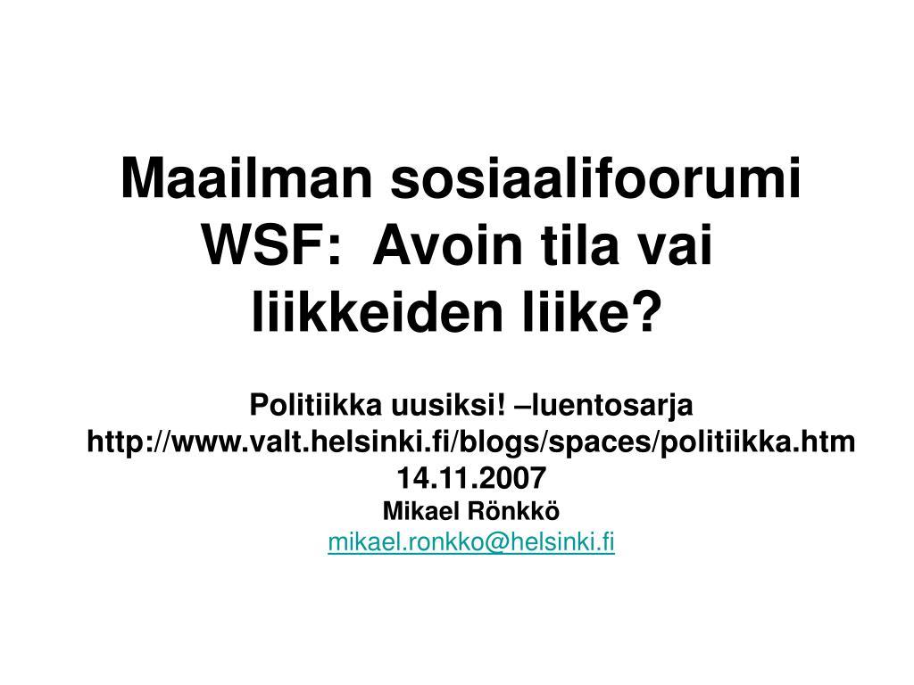 Maailman sosiaalifoorumi WSF:  Avoin tila vai liikkeiden liike?