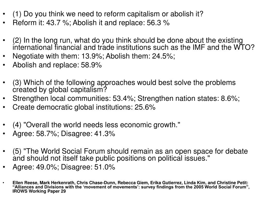 (1) Do you think we need to reform capitalism or abolish it?