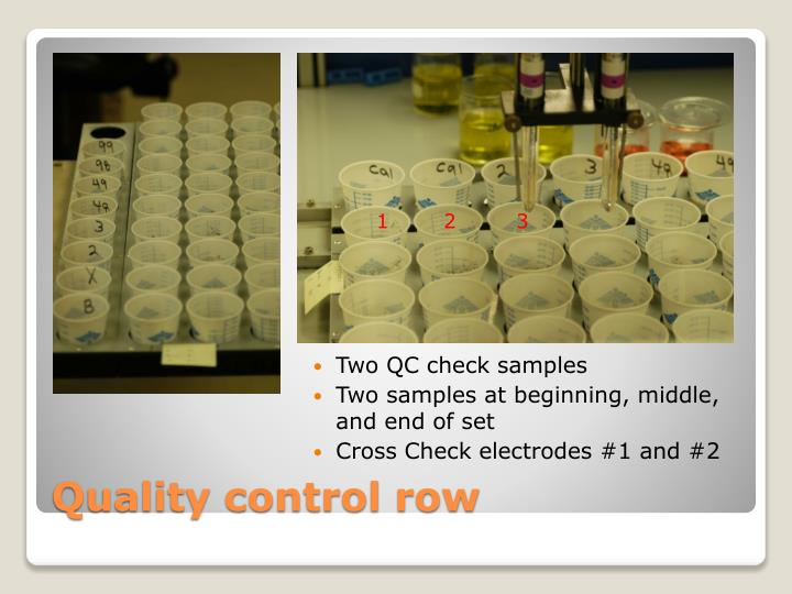 Quality control row