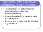 1 governance order and change in world politics james n rosenau