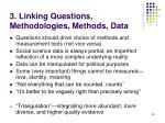 3 linking questions methodologies methods data