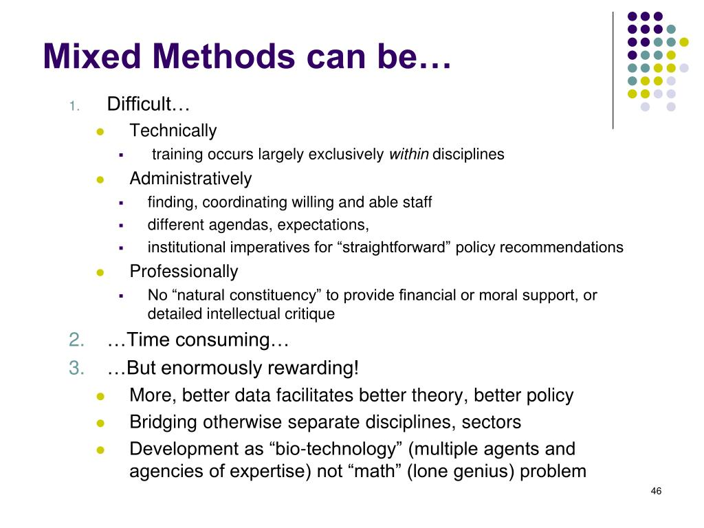 Mixed Methods can be…