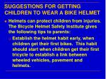 suggestions for getting children to wear a bike helmet