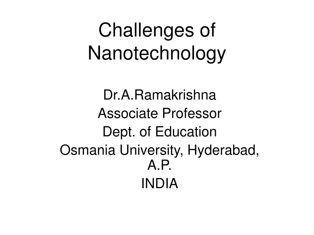 challenges of nanotechnology l.