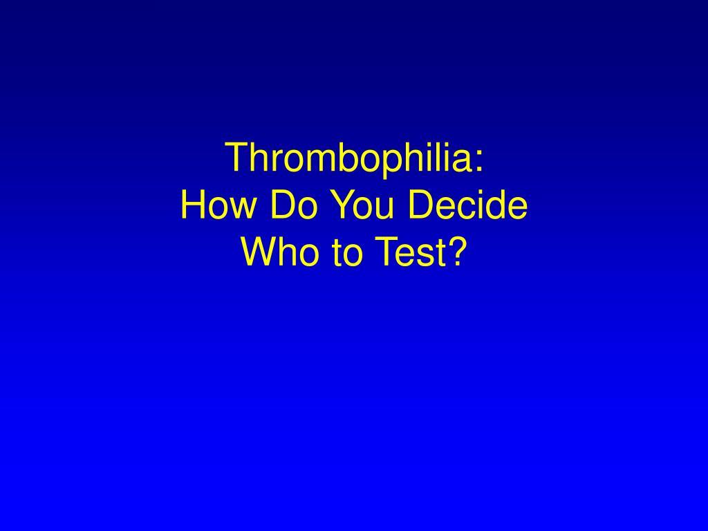 Thrombophilia: