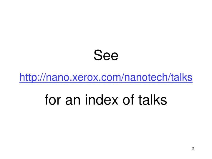 See http nano xerox com nanotech talks for an index of talks