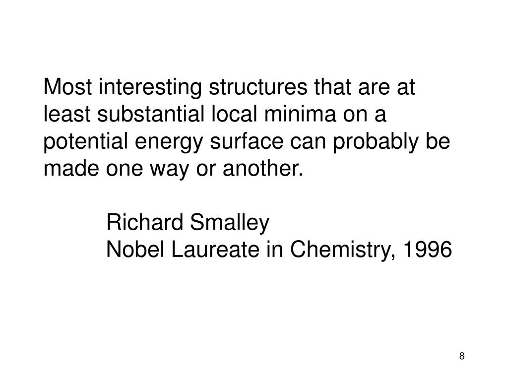 Most interesting structures that are at least substantial local minima on a potential energy surface can probably be made one way or another.