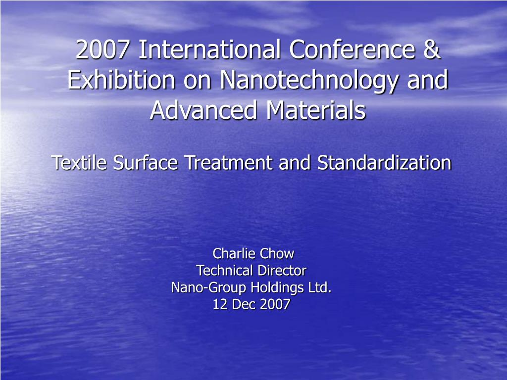 2007 international conference exhibition on nanotechnology and advanced materials l.