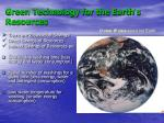 green technology for the earth s resources