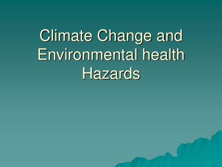 Climate Change and Environmental health Hazards