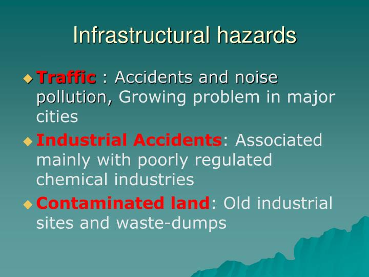 Infrastructural hazards