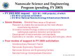 nanoscale science and engineering program pending fy 2003