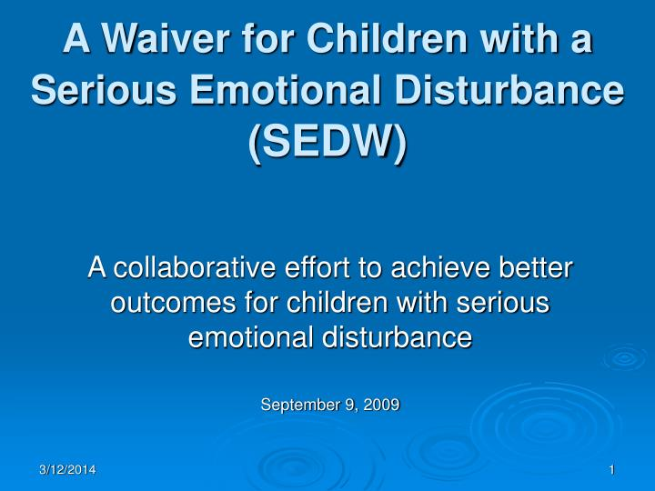 A waiver for children with a serious emotional disturbance sedw